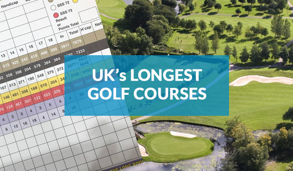 UK's Longest Golf Courses