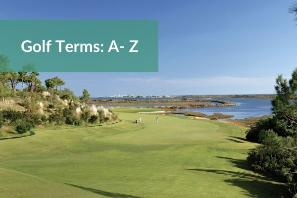 An A to Z of Golfing Terms
