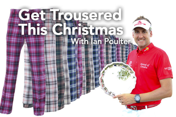 Ian Poulter Get Trousered