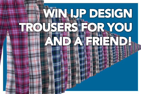 Win IJP Design Trousers – Get Trousered with Your Golf Travel!