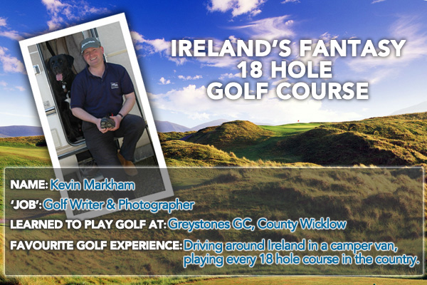 Ireland's Best Golf Holes – The Ultimate 18 by Kevin Markham