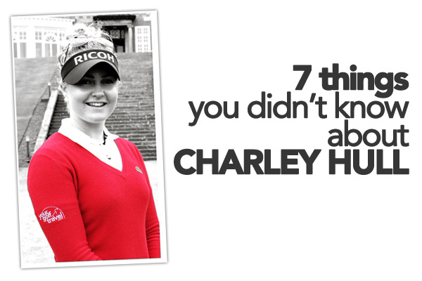 7 Things you didn't know about Charley Hull