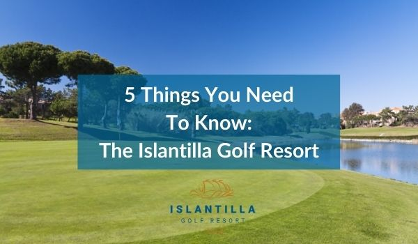5 facts about Islantilla Golf Resort