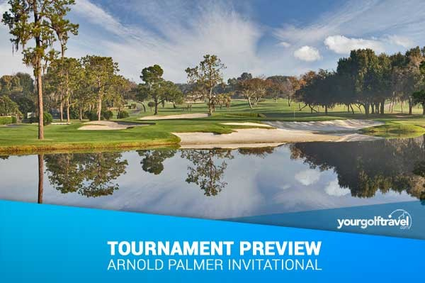 6 Preview Tips – Arnold Palmer Invitational