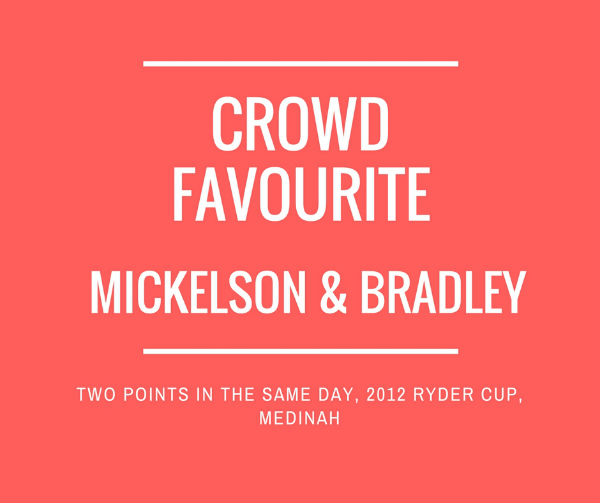 Mickelson & Bradley Crowd Favourite
