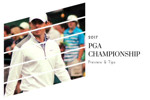 PGA Championship 2017 Preview and Betting Tips