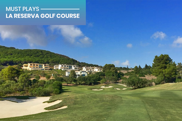MUST PLAYS | La Reserva Golf Club, Andalucia, Spain