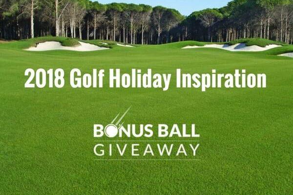 Bonus Balls 2018: Golf Holiday Inspiration