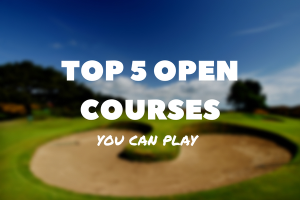 Top 5 Open Championship Courses You Can Play