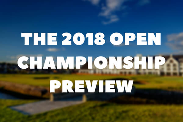 The 2018 Open Championship Preview & Betting Tips
