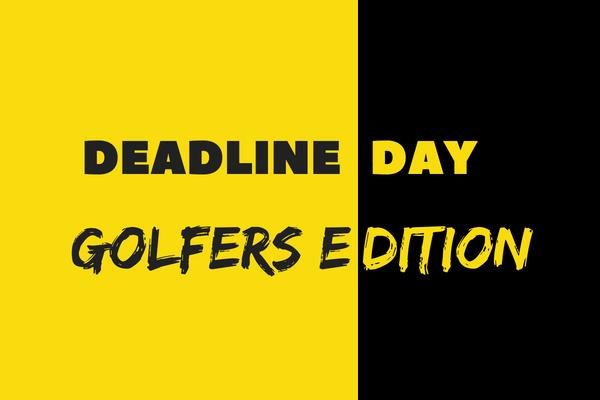 January Transfer Deadline Day 2019 | Golfers Edition