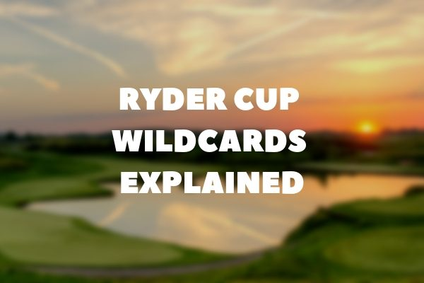 Ryder cup wildcards explained