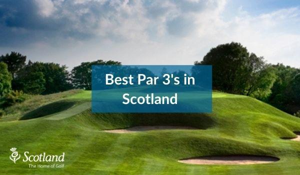 best par 3s in scotland