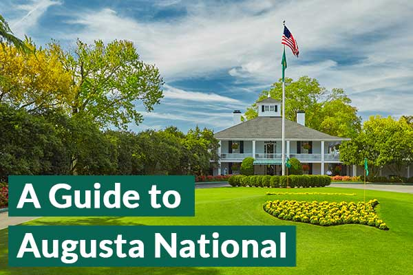 A guide to playing Augusta National