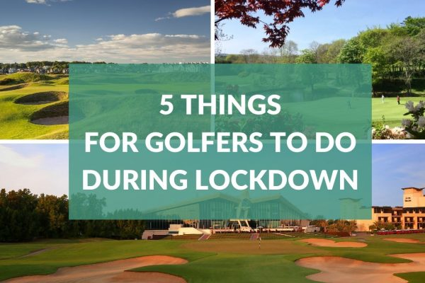 Top 5 Golf Things To Do During Lockdown