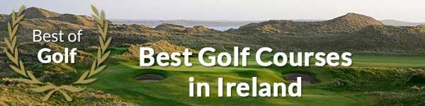 Best Golf Courses in Irelans