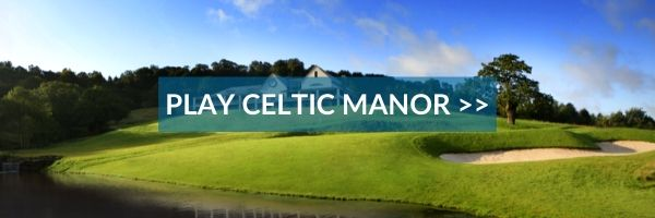 PLAY THE CELTIC MANOR