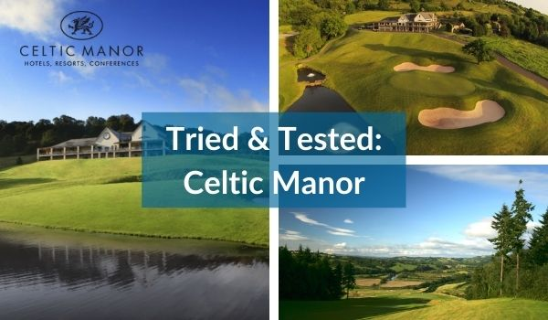 Celtic Manor - Tried and Tested