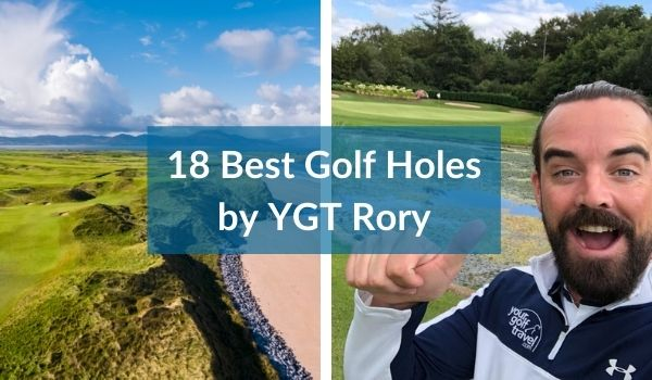 18 Best Golf Holes by YGT Rory