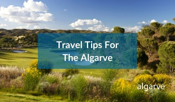 Travel Tips For The Algarve