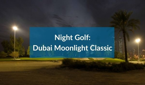 Dubai Moonlight Classic