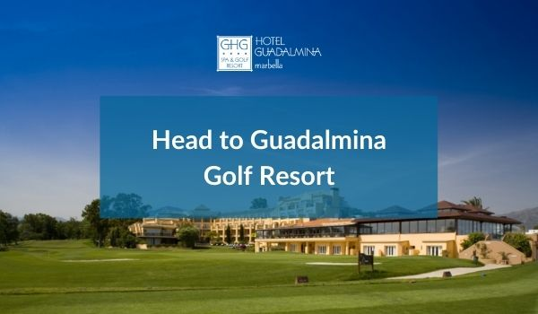 Head to Guadalmina Golf Resort