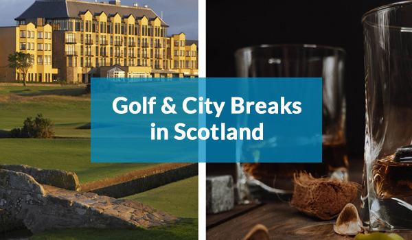 Golf & City Breaks in Scotland