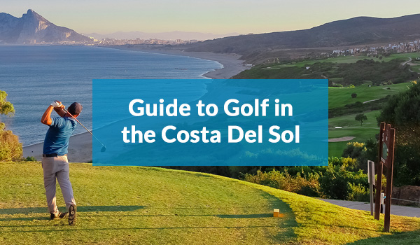 Guide to golf in the Costa del Sol