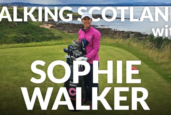 Sophie Walker on Golf in Scotland