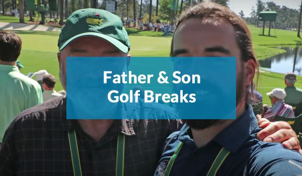 Father & Son Golf Breaks
