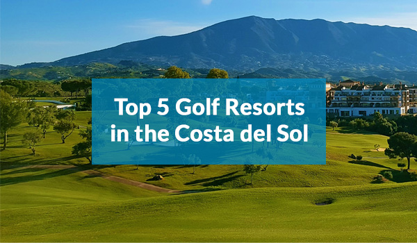 Top 5 Golf Resorts in the Costa del Sol