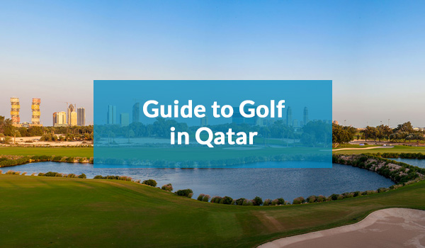 Guide to Golf in Qatar